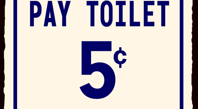 Pay Toilet 5 cents